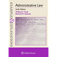 Examples & Explanations for Administrative Law (Examples & Explanations)