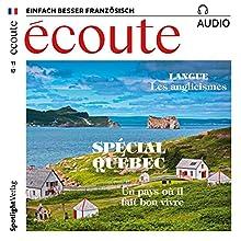 Écoute audio - Spécial Québec. 11/2017: Französisch lernen Audio - Quebec-Special Hörbuch von  div. Gesprochen von:  div.