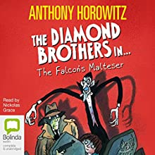 The Falcon's Malteser: Diamond Brothers, Book 1 Audiobook by Anthony Horowitz Narrated by Grace Nickolas