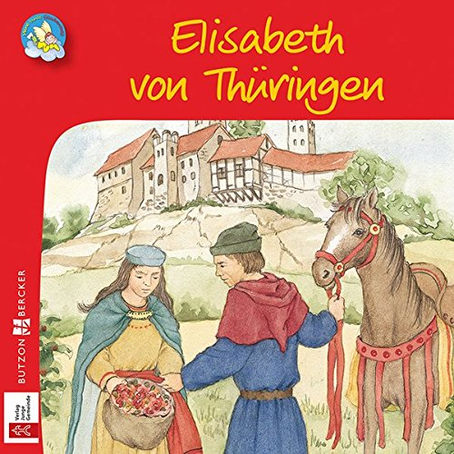 Elisabeth Von Thuringen Meine Bunte Glaubenswelt Minis Amazon De Schror Gertrud In Kooperation Mit Dem Verlag Junge Gemeinde Bucher