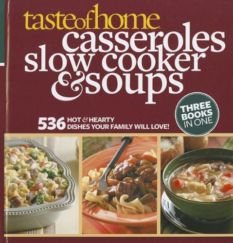 TOH Casseroles, Slow Cooker & Soups by Taste of Home
