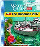 Waterway Guide the Bahamas 2017: And the Turks and Caicos Islands (Waterway Guide. Bahamas)
