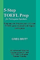 5-Step TOEFL Prep for Portuguese Speakers (Volume 10) Paperback