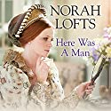 Here Was a Man Audiobook by Norah Lofts Narrated by Kris Dyer