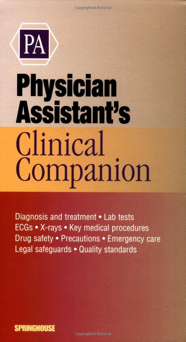 Physician Assistant's Clinical Companion (Springhouse Clinical Companion Series)