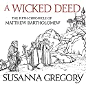 A Wicked Deed: The Fifth Matthew Bartholomew Chronicle Audiobook by Susanna Gregory Narrated by David Thorpe