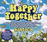 Happy Together: 60 of the Greatest Songs of Love And Happiness From The Sixties
