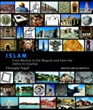 Islam: From Medina to the Maghreb and from the Indies to Istanbul (Architecture in Context)