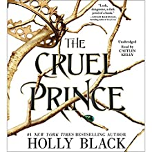 The Cruel Prince Audiobook by Holly Black Narrated by Caitlin Kelly