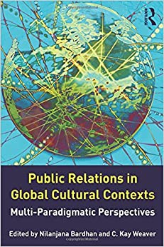 Public Relations in Global Cultural Contexts: Multi-paradigmatic Perspectives (Routledge Communication Series)