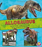 Allosaurus and Its Relatives: The Need-to-Know Facts (Dinosaur Fact Dig)