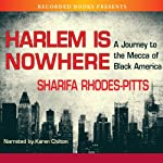 Harlem Is Nowhere: A Journey to the Mecca of Black America | Sharifa Rhodes-Pitts