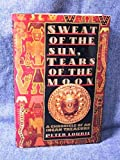 Sweat of the Sun, Tears of the Moon: A Chronicle of an Incan Treasure by Peter Lourie (1991-04-03)