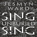Sing, Unburied, Sing | Jesmyn Ward