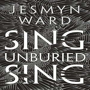 Sing, Unburied, Sing Audiobook