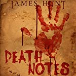 Death Notes: The Beginning | James Hunt