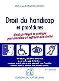Droit du handicap: Guide juridique et pratique pour connaître et défendre ses droits