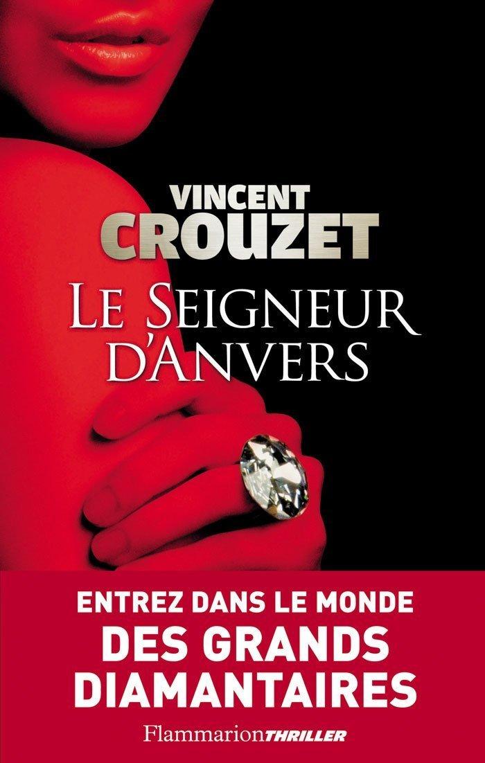 Le Seigneur d'Anvers (4C's) Broché – 1 juin 2009 Vincent Crouzet Flammarion 2081208660 TL2081208660