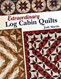 Extraordinary Log Cabin Quilts, Judy Martin, 0929589157
