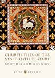 img - for Church Tiles of the Nineteenth Century (Shire Library) by Kenneth Beaulah (2008-03-04) book / textbook / text book