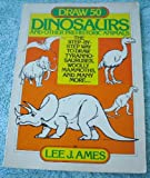 Draw 50 Dinosaurs and Other Prehistoric Animals, Lee J. Ames, 0385111347