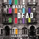 St. Marks Is Dead: The Many Lives of America's Hippest Street | Ada Calhoun