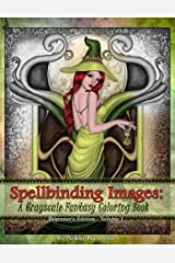 Spellbinding Images: A Grayscale Fantasy Coloring Book: Beginner's Edition (Volume 1) Paperback