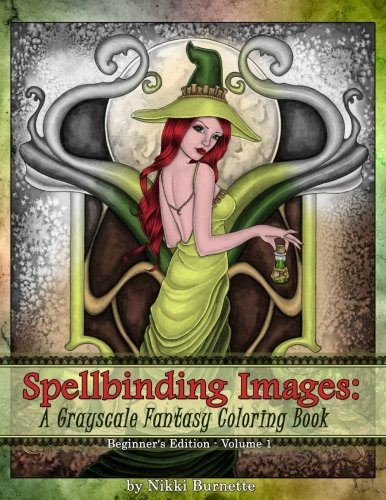 Spellbinding Images: A Grayscale Fantasy Coloring Book: Beginner's Edition (Volume 1)