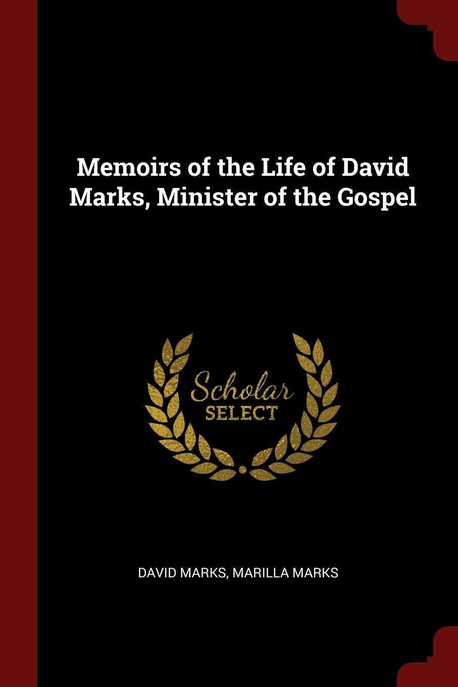 Memoirs of the Life of David Marks, Minister of the Gospel ebook