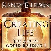 Creating Life: The Art of World Building, Volume 1 | Randy Ellefson