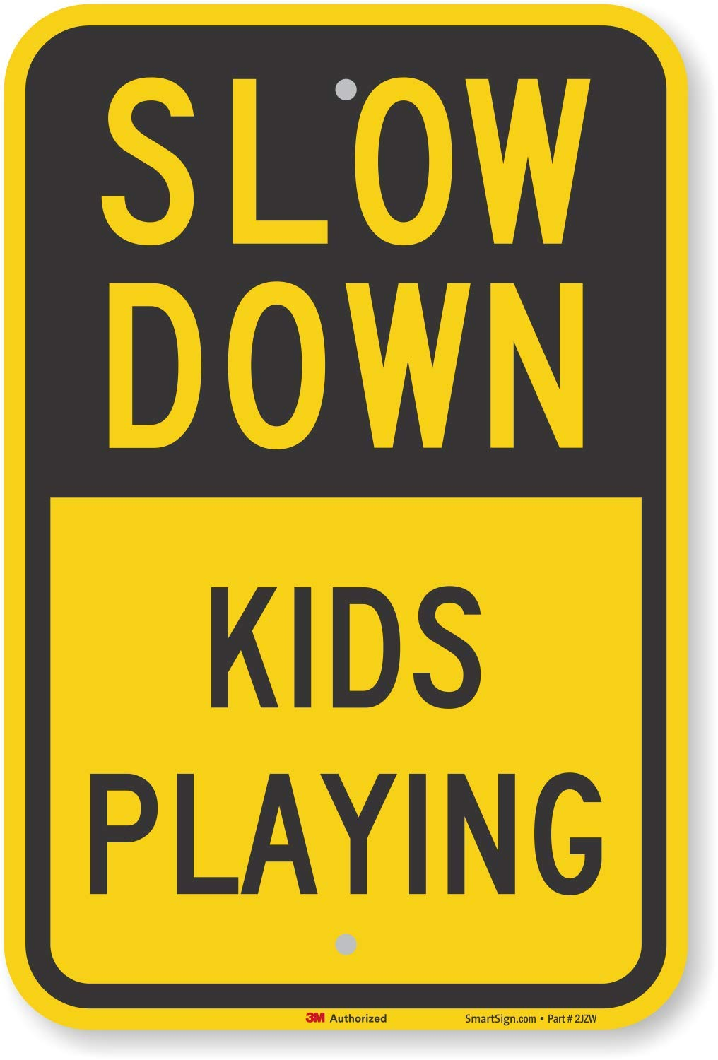 ''Slow Down - Kids Playing'' Sign By SmartSign | 12'' x 18'' 3M Engineer Grade Reflective Aluminum
