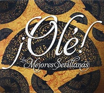 Ole Las Mejores Sevillanas
