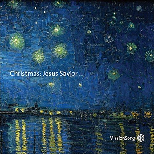 MissionSong - Christmas: Jesus Savior 2017