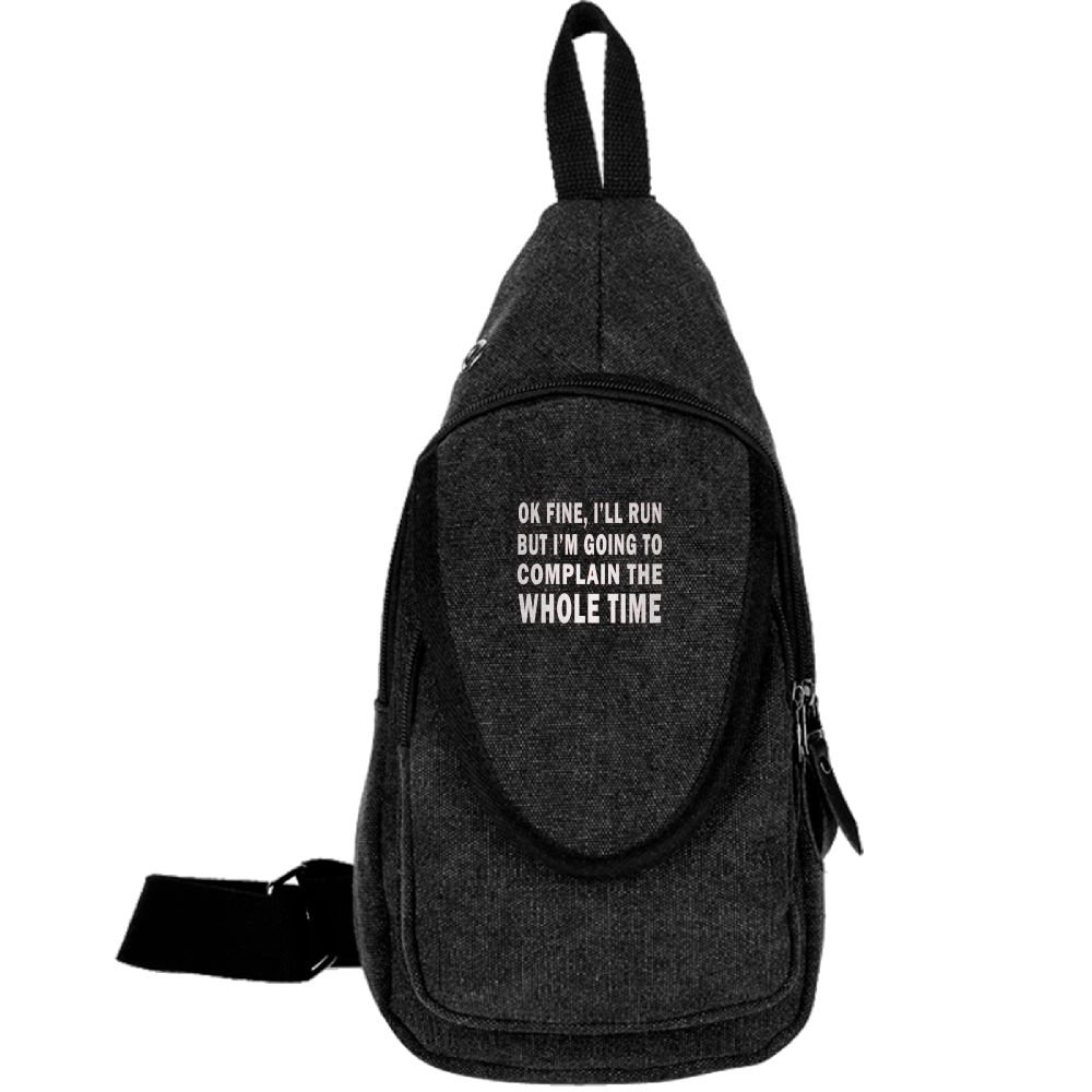Ok Fine I'll Run But I'm Going To Complain The Whole Time Fashion Men's Bosom Bag Cross Body New Style Men Canvas Chest Bags Black