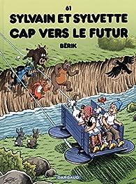 Sylvain et Sylvette - tome 61 - Cap vers le futur par  Bérik