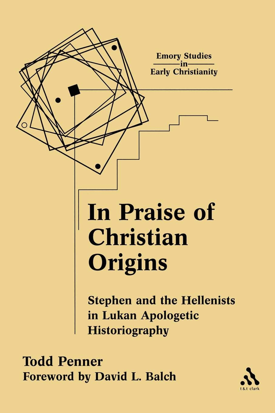 Download In Praise of Christian Origins: Stephen and the Hellenists in Lukan Apologetic Historiography (Emory Studies in Early Christianity) ebook