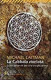 La Cabbala rivelata: Guida personale per una vita più serena (Universale economica. Oriente)