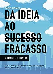 Da ideia ao fracasso (O Sonho Livro 1)
