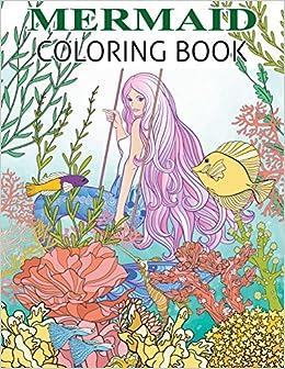 Amazon Com Mermaid Coloring Book Mermaid Coloring Book For Adults