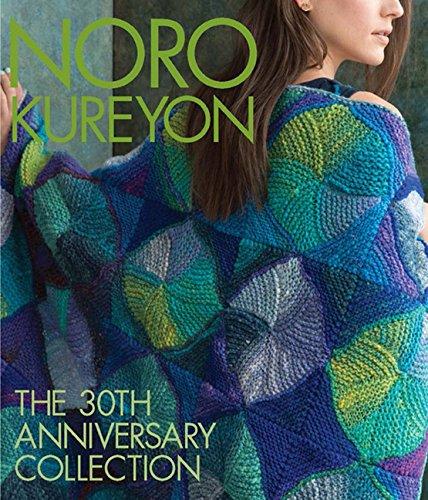Noro Kureyon: The 30th Anniversary Collection (Knit Noro Collection) 30th Collection