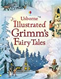 Usborne Illustrated Grimm's Fairy Tales (Illustrated Story Collections)