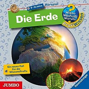 Die Erde (Wieso? Weshalb? Warum? ProfiWissen) Hörspiel
