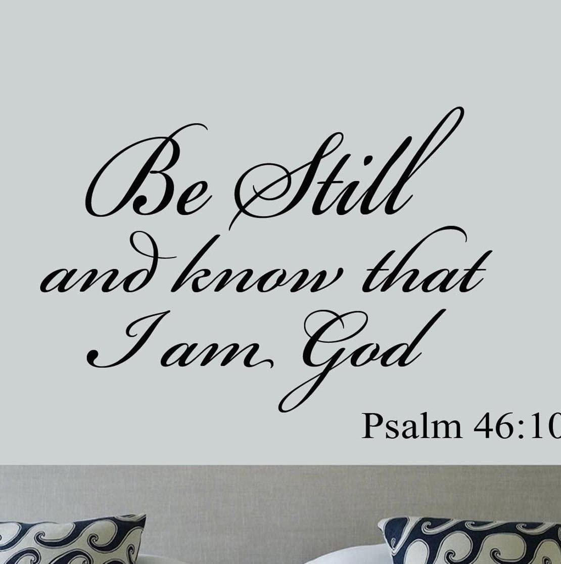 Amazon Com Be Still And Know That I Am God Psalm 46 10 Vinyl Wall Art Religious Home Decor Quote Bible Scripture Wall Decals Arts Crafts Sewing