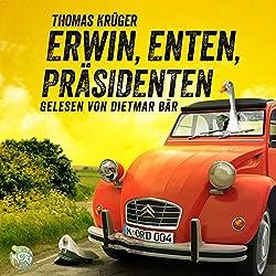 Erwin, Enten, Präsidenten (Erwin Düsedieker 4)