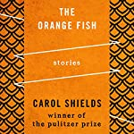 The Orange Fish | Carol Shields