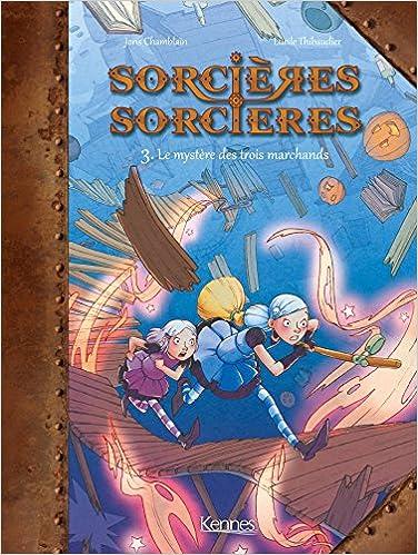 Amazon Fr Sorcieres Sorcieres Bd T03 Le Mystere Des Trois