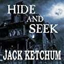 Hide and Seek Audiobook by Jack Ketchum Narrated by Wayne June