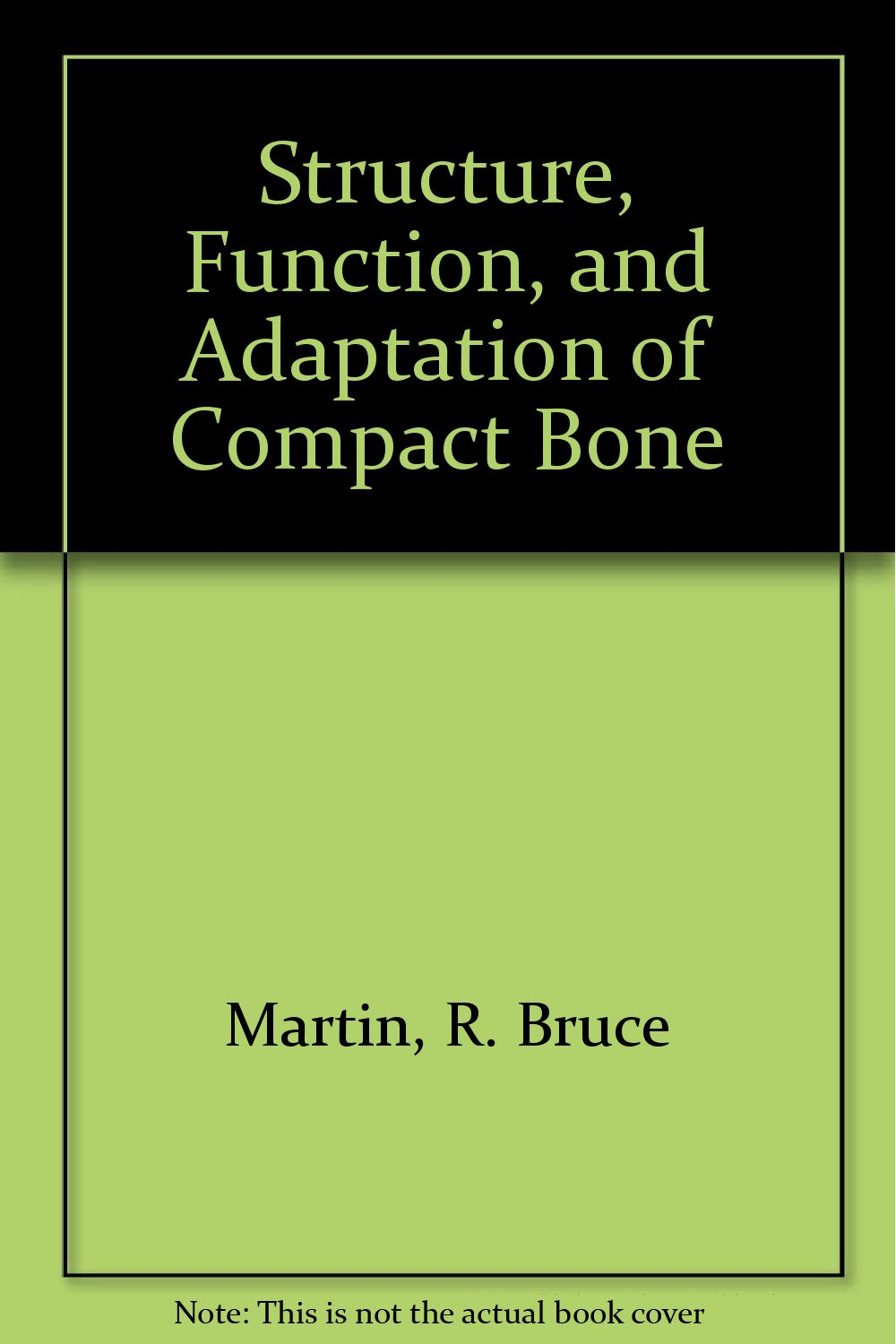 Structure Function And Adaptation Of Compact Bone R Bruce Martin