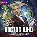 Der verlorene Planet (Doctor Who: Der 12. Doktor) Hörbuch von George Mann Gesprochen von: Lutz Riedel