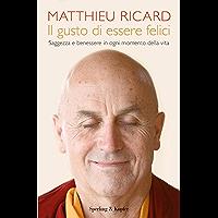 Il gusto di essere felici: Saggezza e benessere in ogni momento della vita (Wellness Paperback Vol. 81)